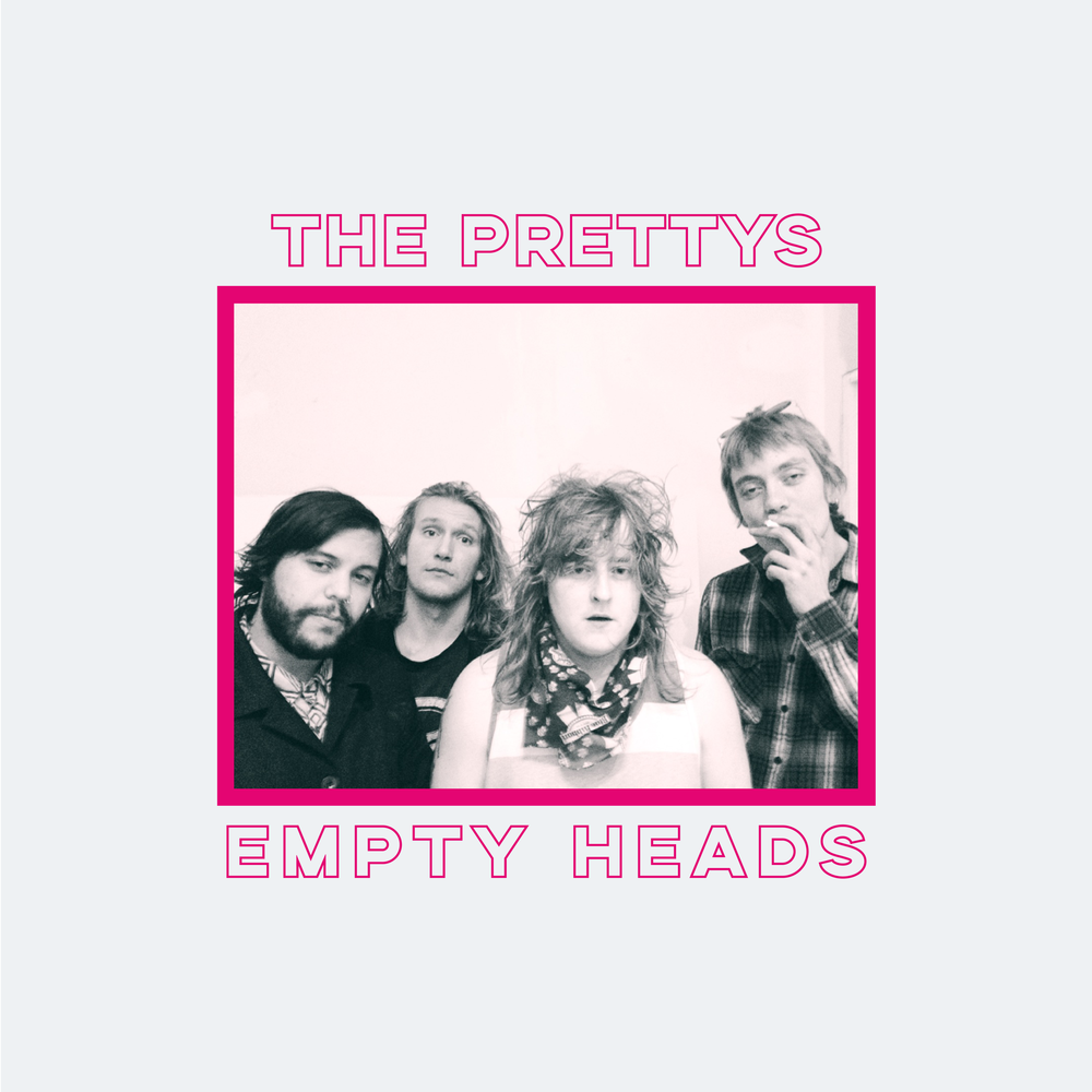 The Prettys - Empty Heads