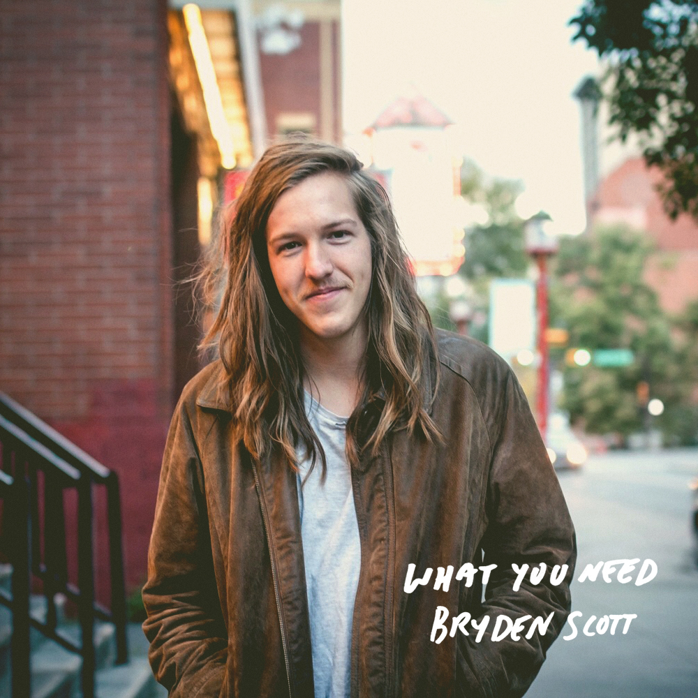 Bryden Scott - What You Need