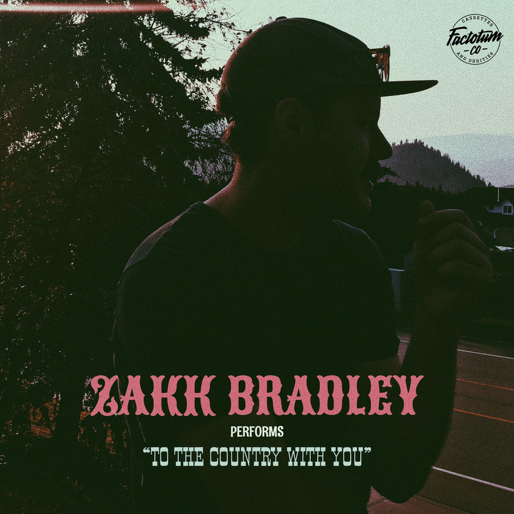 Zakk Bradley - To The Country With You