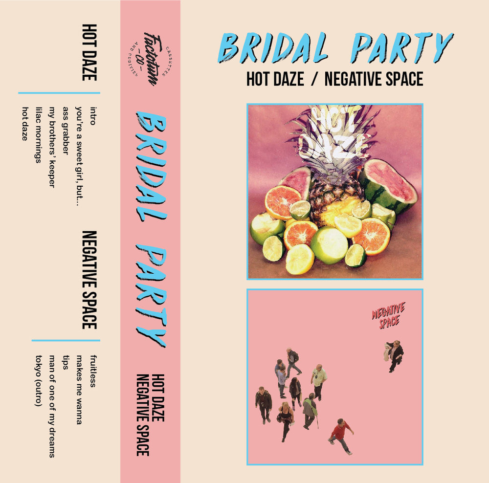 Bridal Party - Hot Daze / Negative Space