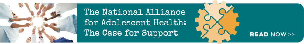 Read The National Alliance for Adolescent Health Case for Support