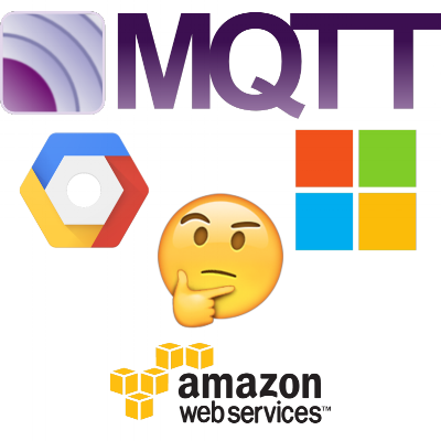 MQTT Broker Options from Amazon, Microsoft and Google