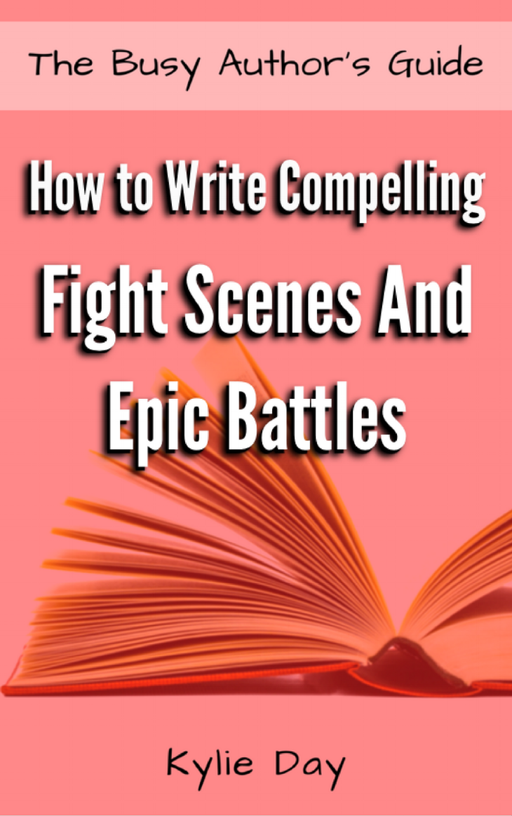 Book Release: How to Write Compelling Fight Scenes and Epic Battles, The Busy Author's Guide Book 10