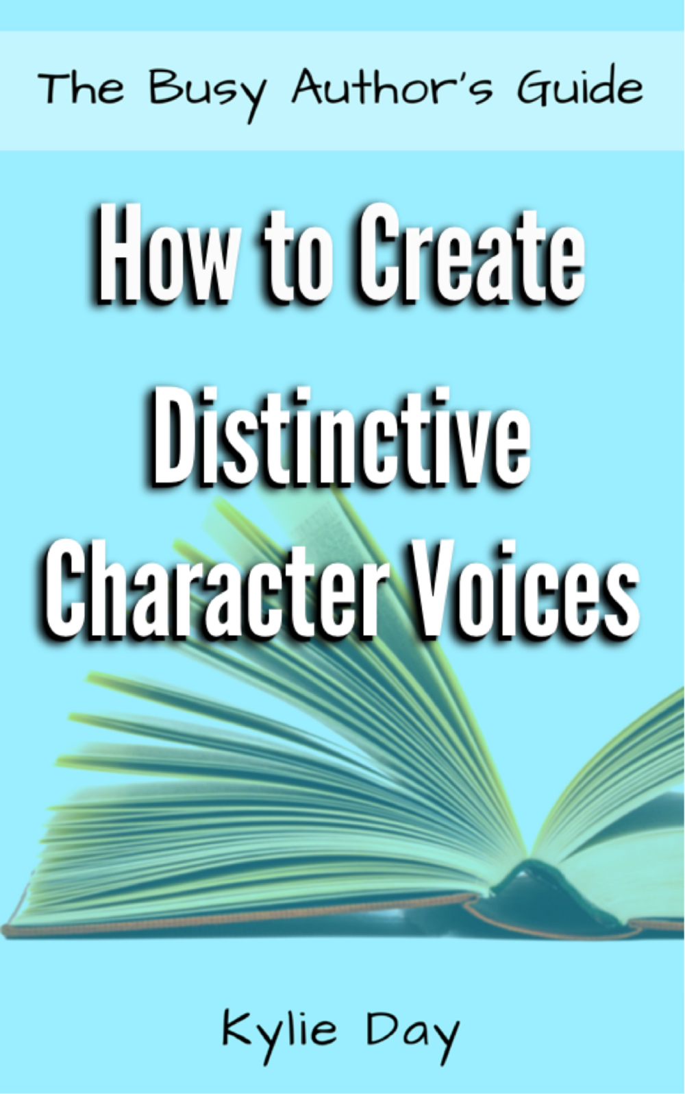Book Release — How to Create Distinctive Character Voices, The Busy Author's Guide Book 11