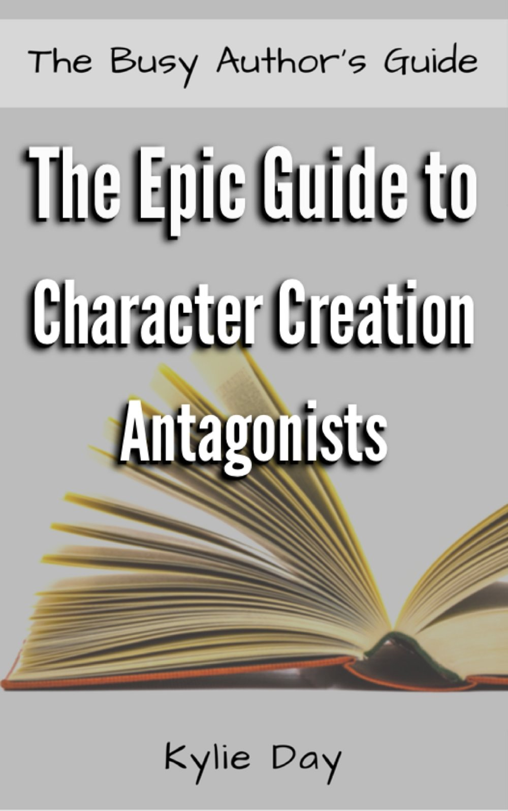 THE EPIC GUIDE TO CHARACTER CREATION: ANTAGONISTS