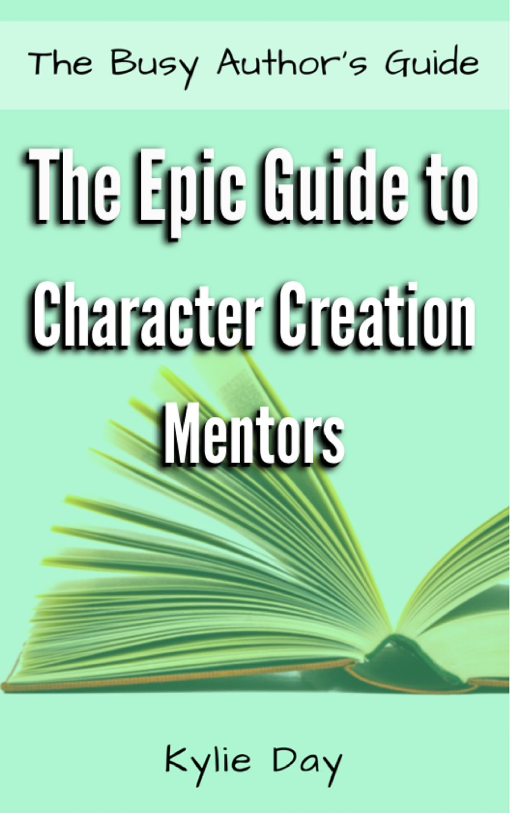 THE EPIC GUIDE TO CHARACTER CREATION: MENTORS