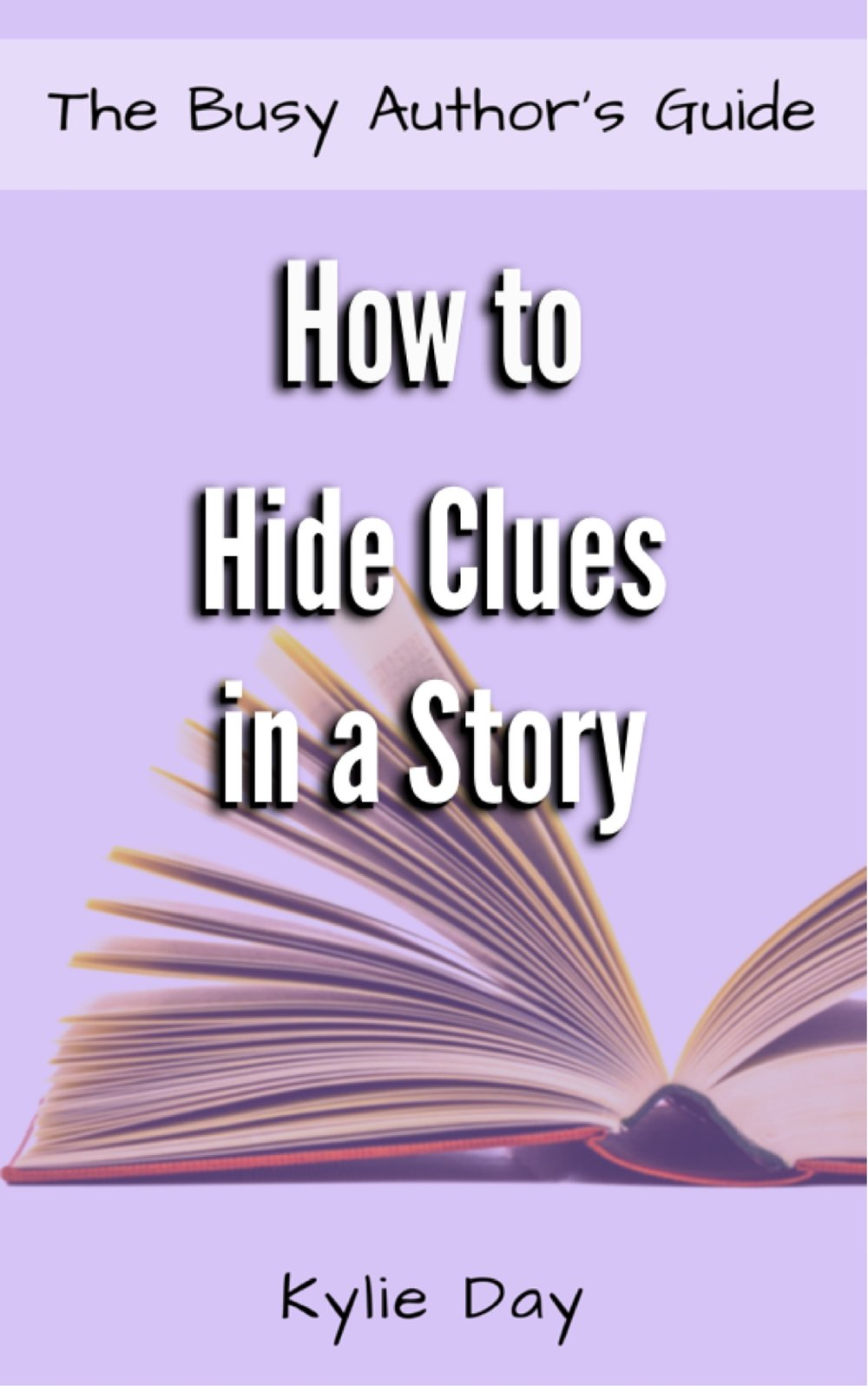 WANT TO KNOW MORE? CHECK OUT THE BOOK HOW TO HIDE CLUES IN A STORY