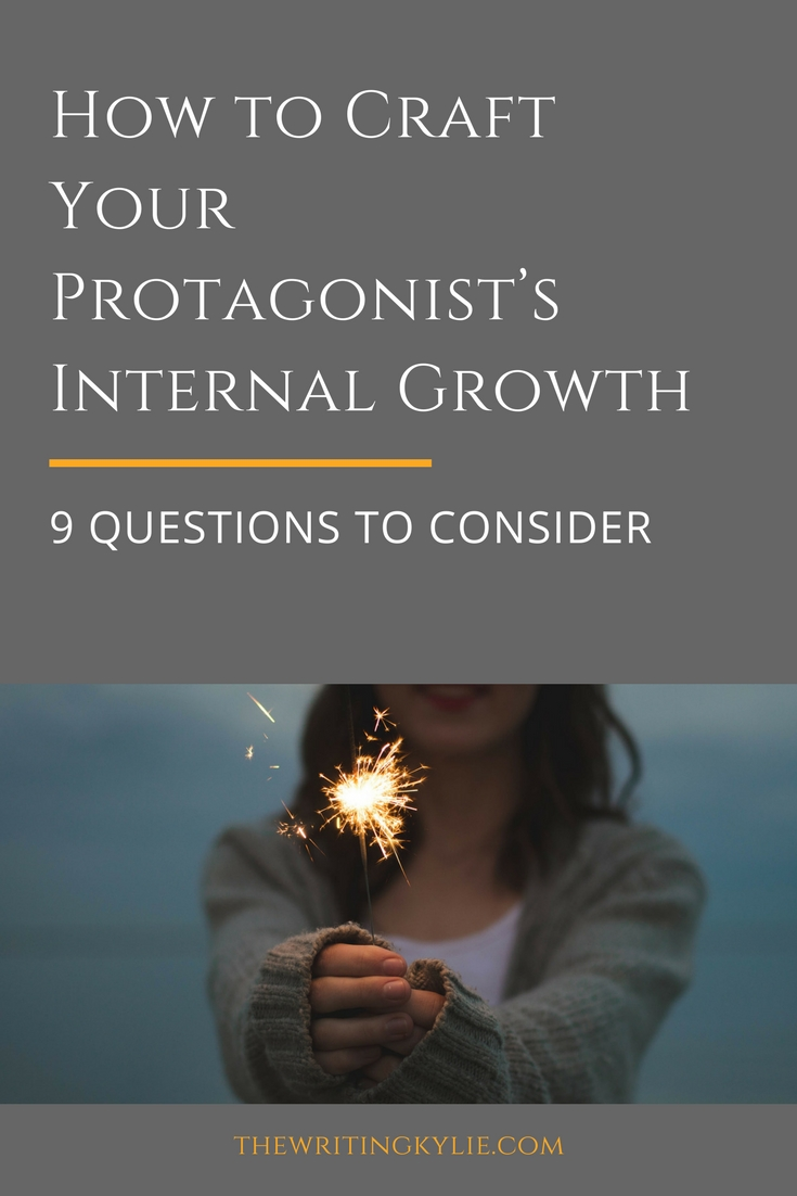 How to Craft Your Protagonist's Internal Growth: 9 Questions to Consider + a Free Download