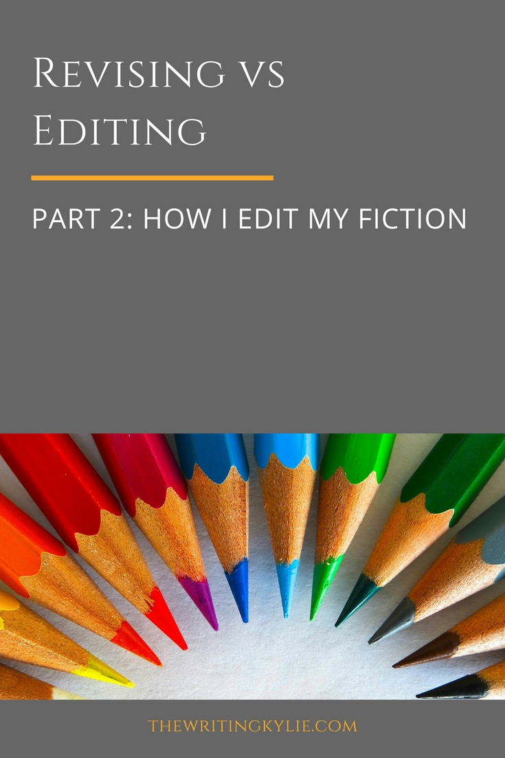 Revising vs Editing, Part 2: How I Edit my Fiction
