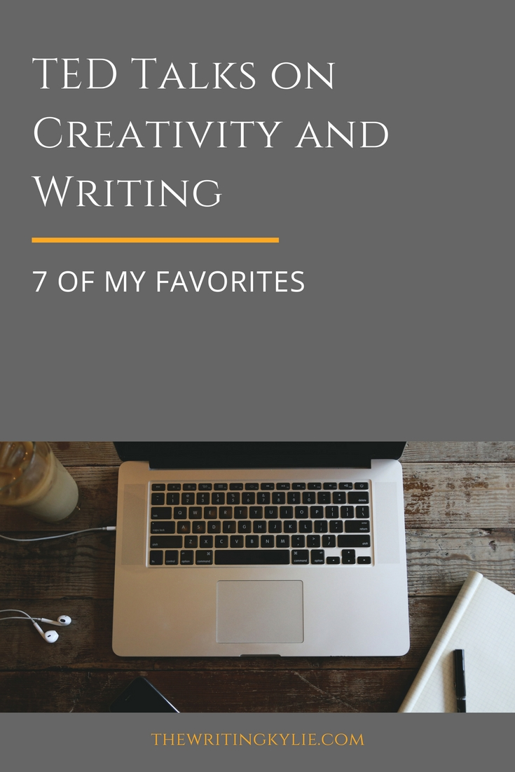 TED Talks on Creativity and Writing: 7 of my Favorites