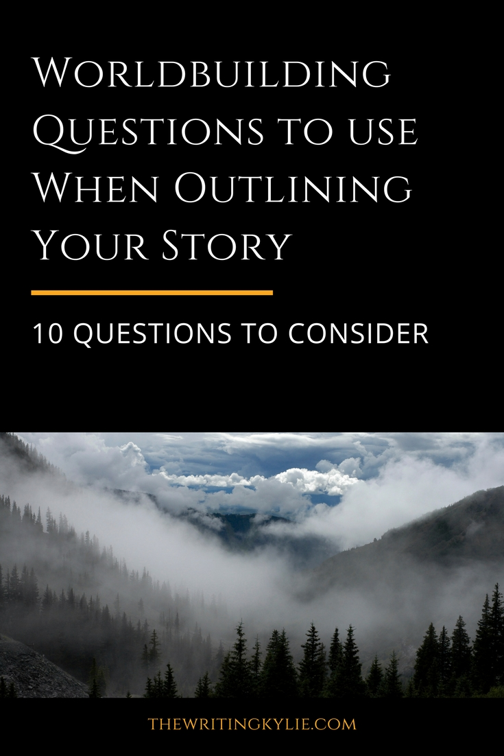 Worldbuilding Questions to use When Outlining Your Story: 10 Questions to Consider