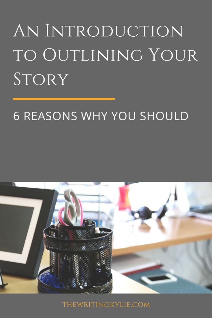 An Introduction to Outlining Your Story: 6 Reasons Why You Should