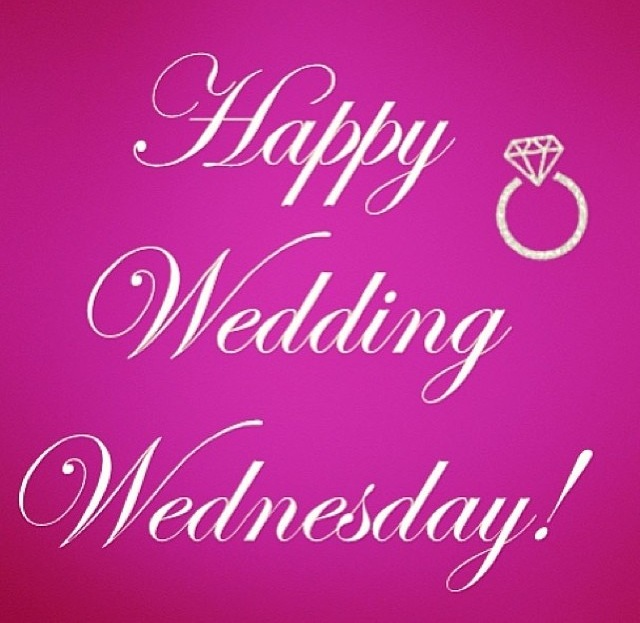 Happy Wedding Wednesday
