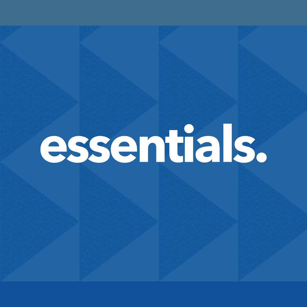Essentials - We believe that it is essential to live healthy spiritual habits found in God's word. Find out how you can strengthen your character and gifting to fulfill your leadership potential.