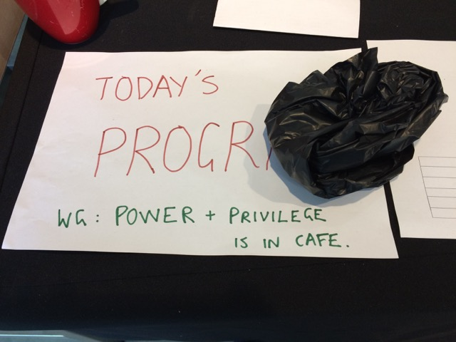 After 2 days with 200+ people creating together we suggested a power and privilege working group - funny the only space left was the cafe...