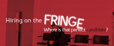 Hiring on the Fringe