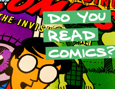 Do you read comics?