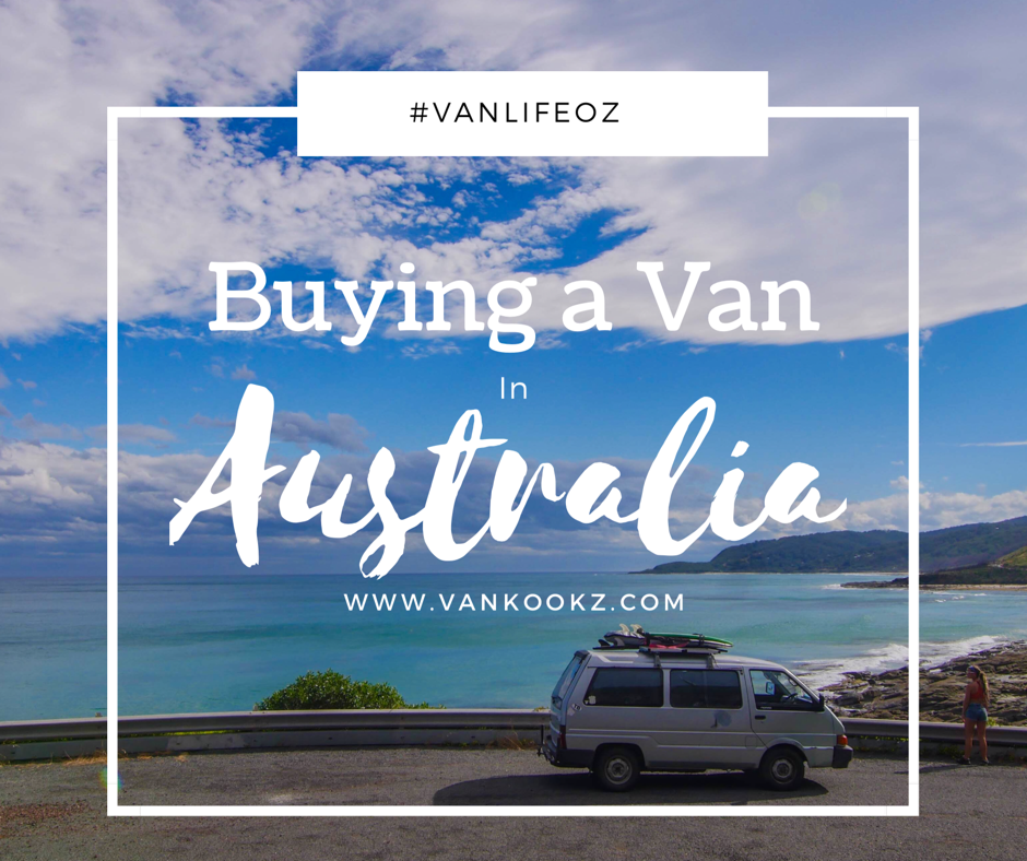 Buying a Van in Oz - Buying a used van in Australia is different than the process we are used to in the States.  Here are a few things you should look into before you make a purchase you could potentially regret.