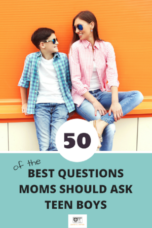 50 Questions Moms Should Ask Teen Boy