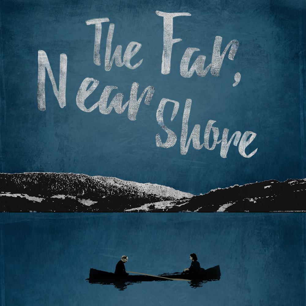 T   he Far, Near Shore  (2017)