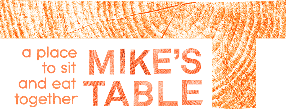 Mike's Table