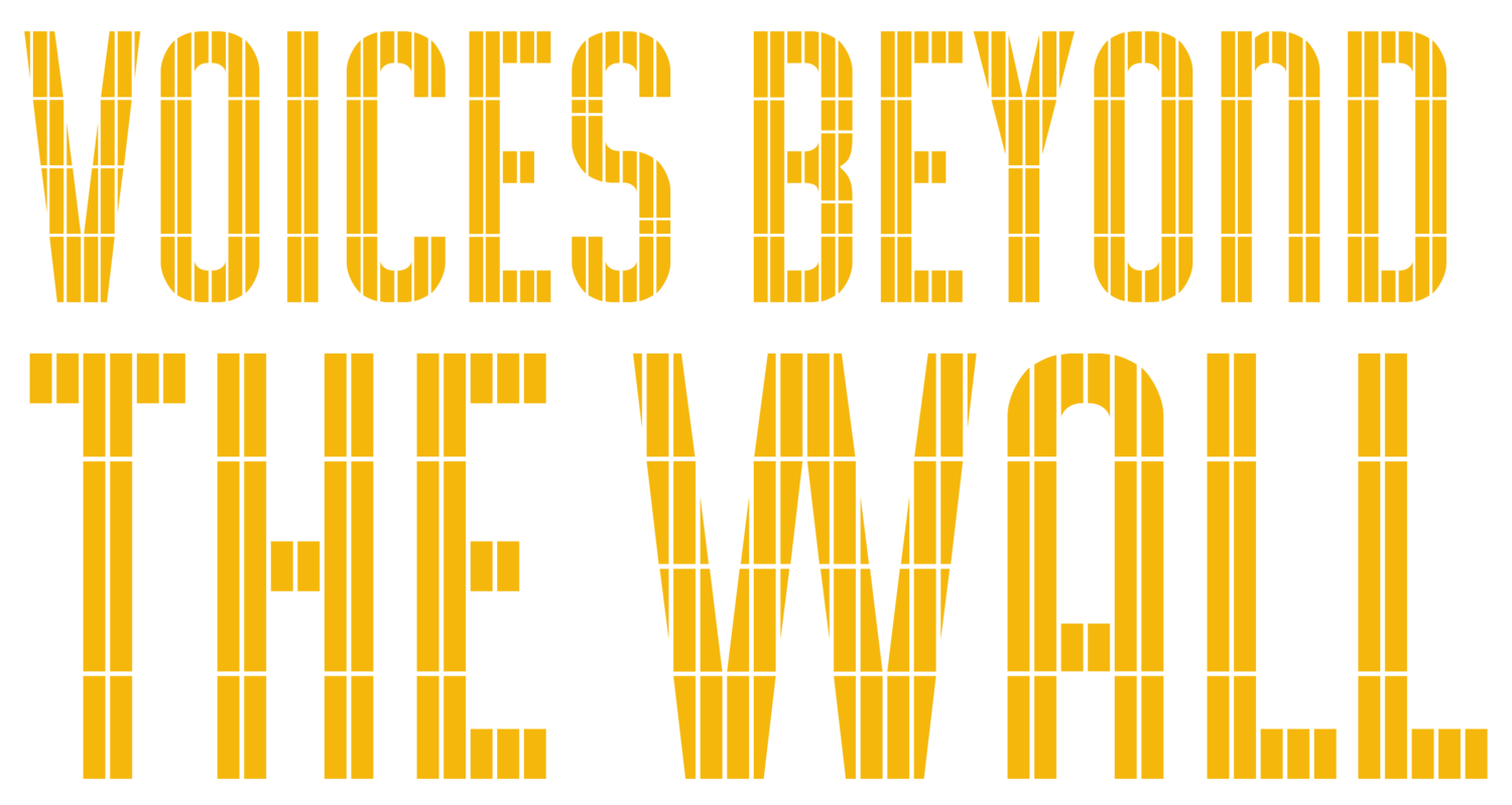 VOICES BEYOND THE WALL