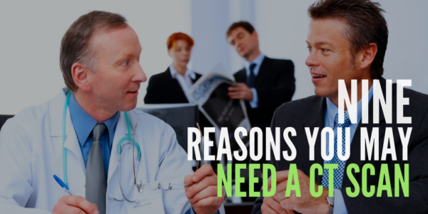 reasons why you may need a ct scan, what is a ct scan
