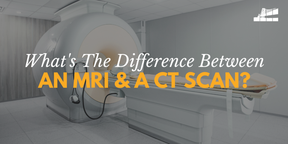 what's the difference between an MRI and a CT scan, what is an MRI, what is a CT scan
