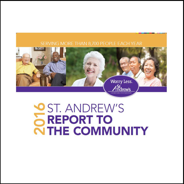 St. Andrew's 2016 Report To The Community Review our report and explore how St. Andrew's connected with thousands of seniors in 2016(PDF)
