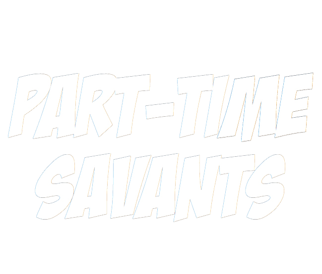 Part-Time Savants