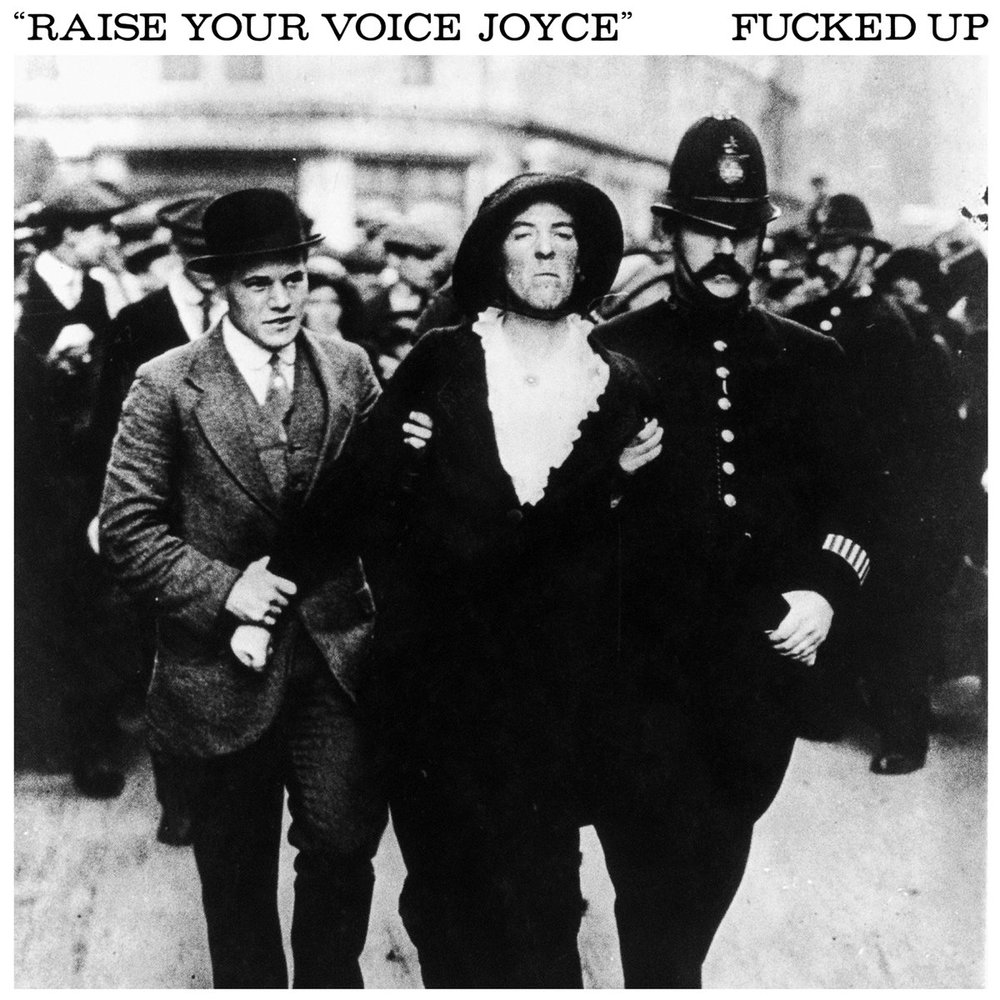 Fucked Up - Raise Your Voice Joyce - 2018 (Engineer)