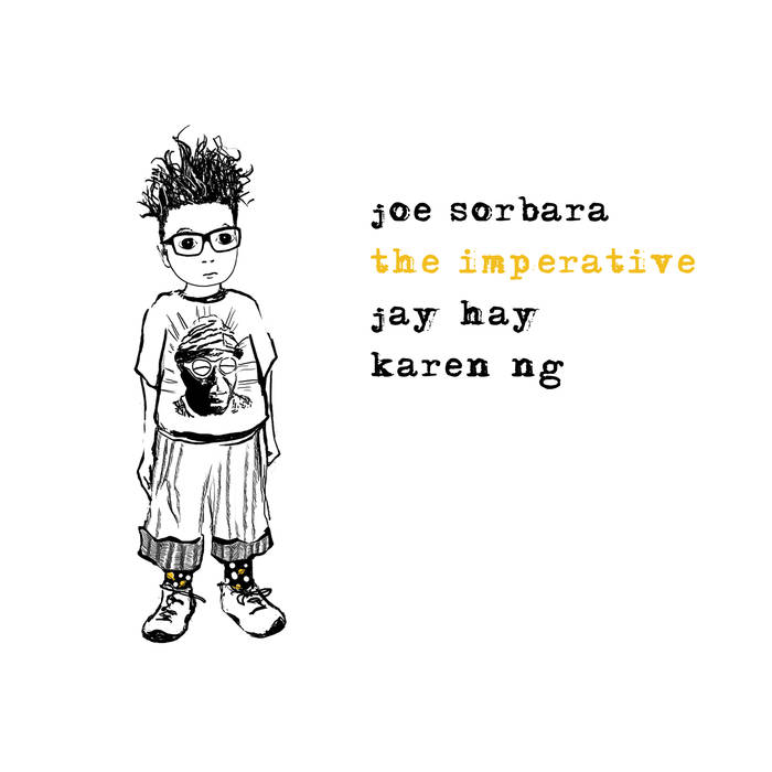 Joe Sorbara - The Imperative - 2017 (Assistant Engineer)