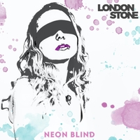 London Stone - Neon Blind - 2017 (Producer / Engineer / Mixing)