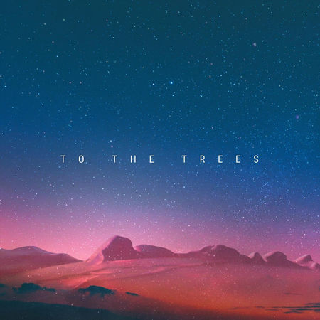 To The Trees - Self Titled - 2018 (Engineer)