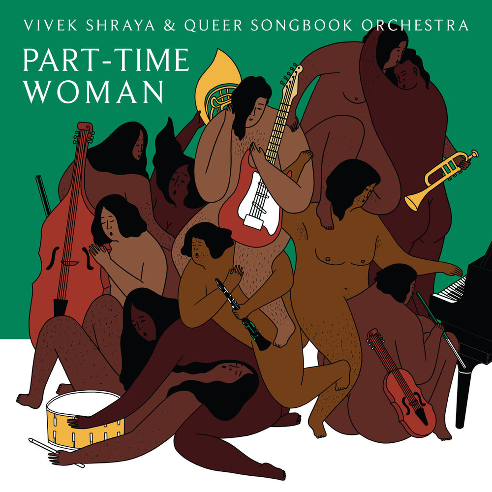 Vivek Sharya & Queer Songbook Orchestra - Part-Time Woman [Polaris Long List] (Engineer)