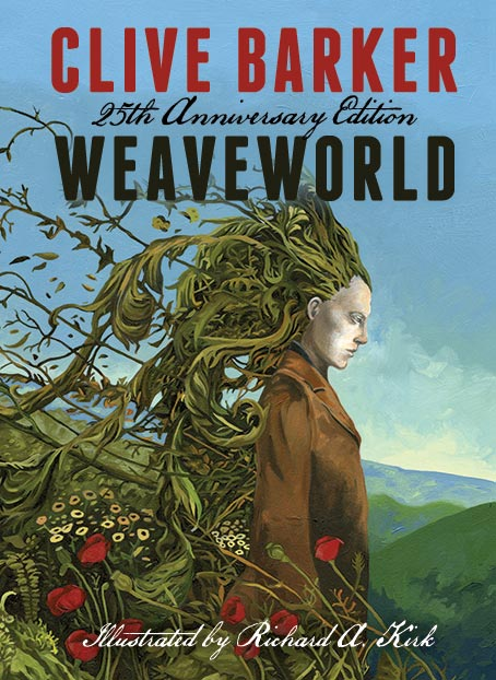 Weaveworld (2012), 25th Anniversary Edition by Clive Barker, Illustrated by Richard A. Kirk. Published by Earthling Publications