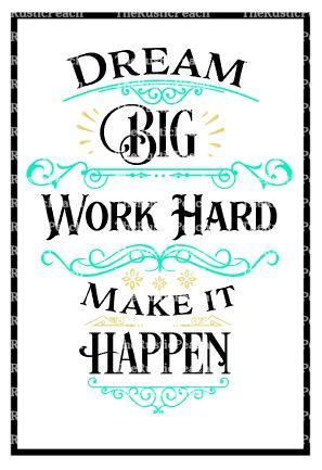 Make It Happen >> Dream Big Work Hard Make It Happen The Rustic Peach