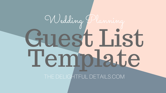 easy wedding guest list template the delightful details