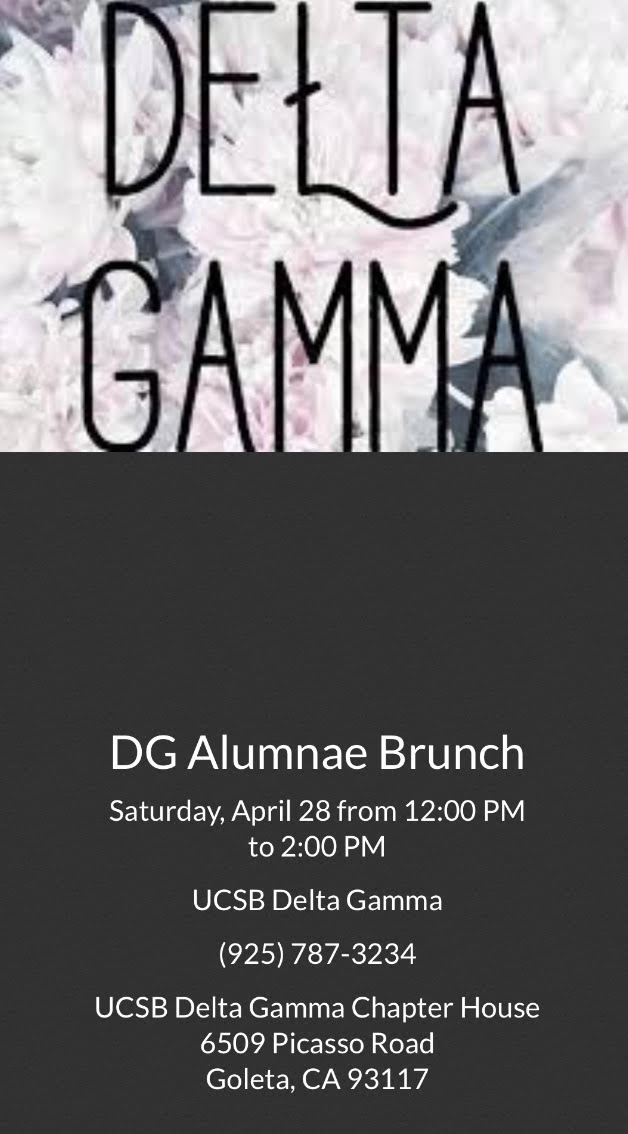 Join us for coffee, tea, and treats at our sweet home Delta Gamma chapter house on April 28, 2018 at 12pm. Catch up with alumnae sisters, chat with active members, and get to know our newest pledge class! This event will be held during the annual All Gaucho Reunion, and the chapter house is open and welcome to all DG alumnae and family members.  If you have any questions, feel free to email Director of Alumnae at  sbdgalumrelations@gmail.com . We can't wait to see you there!