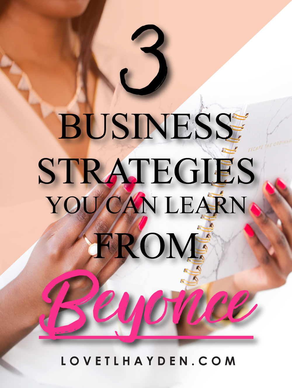3 Business Strategies You Can Learn From Beyonce by Love, TL Hayden