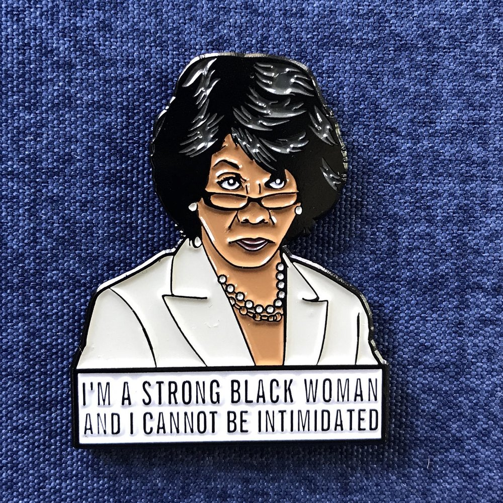 Maxine Waters Pin - Strong Black Woman