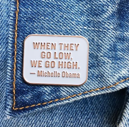 Michelle Obama Quote Pin