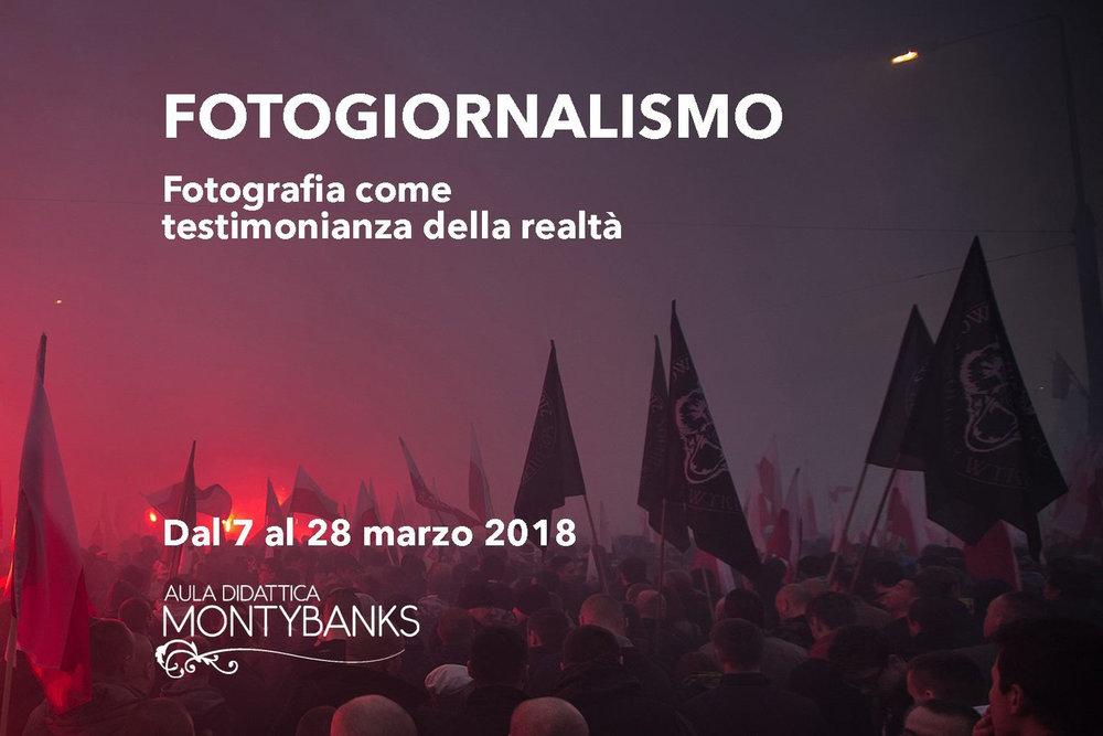 """Fotografia come Testimonianza - WORKSHOP DI FOTOGIORNALISMO.Cesena (FC), 7-14-21-28 Marzo 2018.4 Lezioni teoriche in aula.Organizzato da """"Aula Didattica Monty Banks""""."""