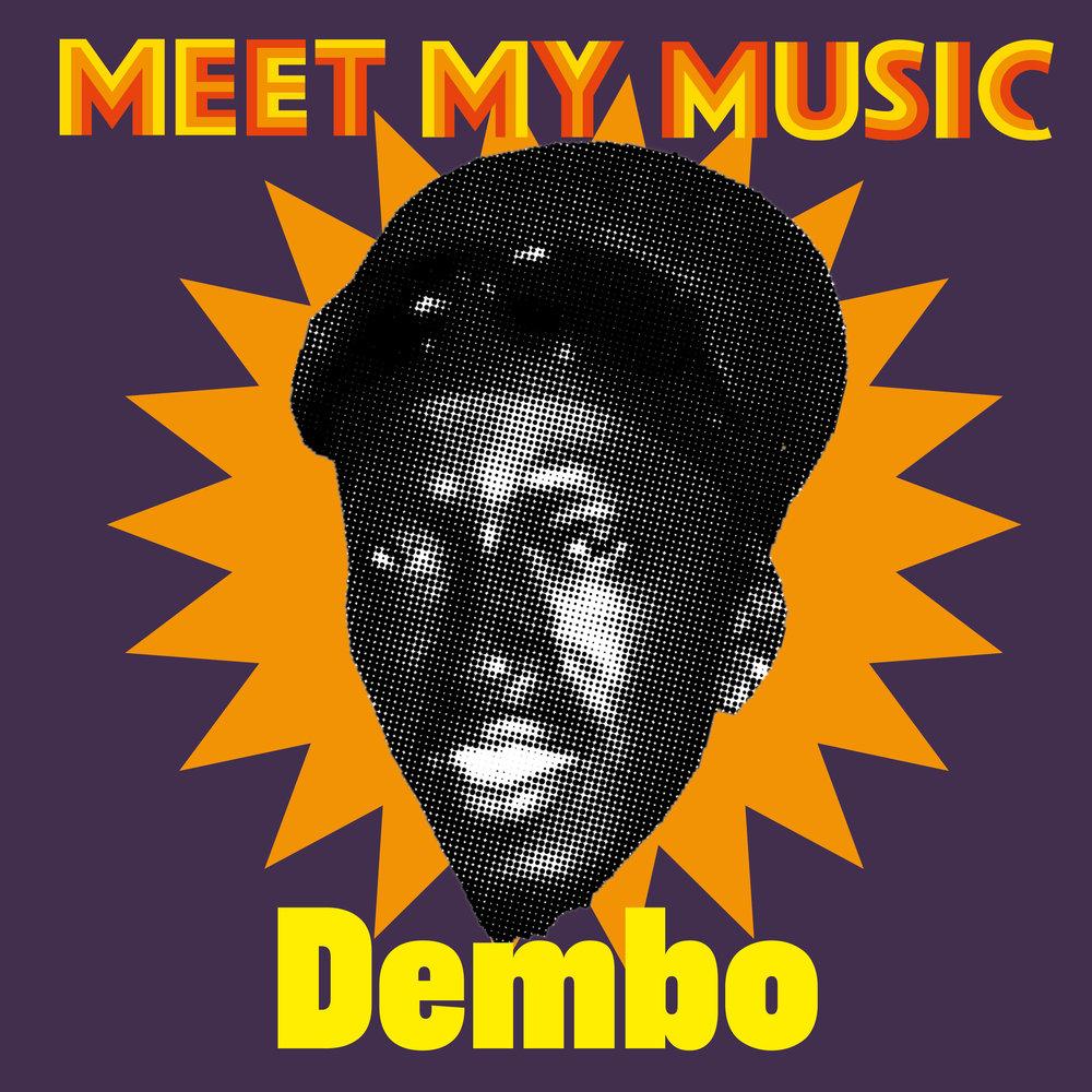Meet my music Dembo.jpg