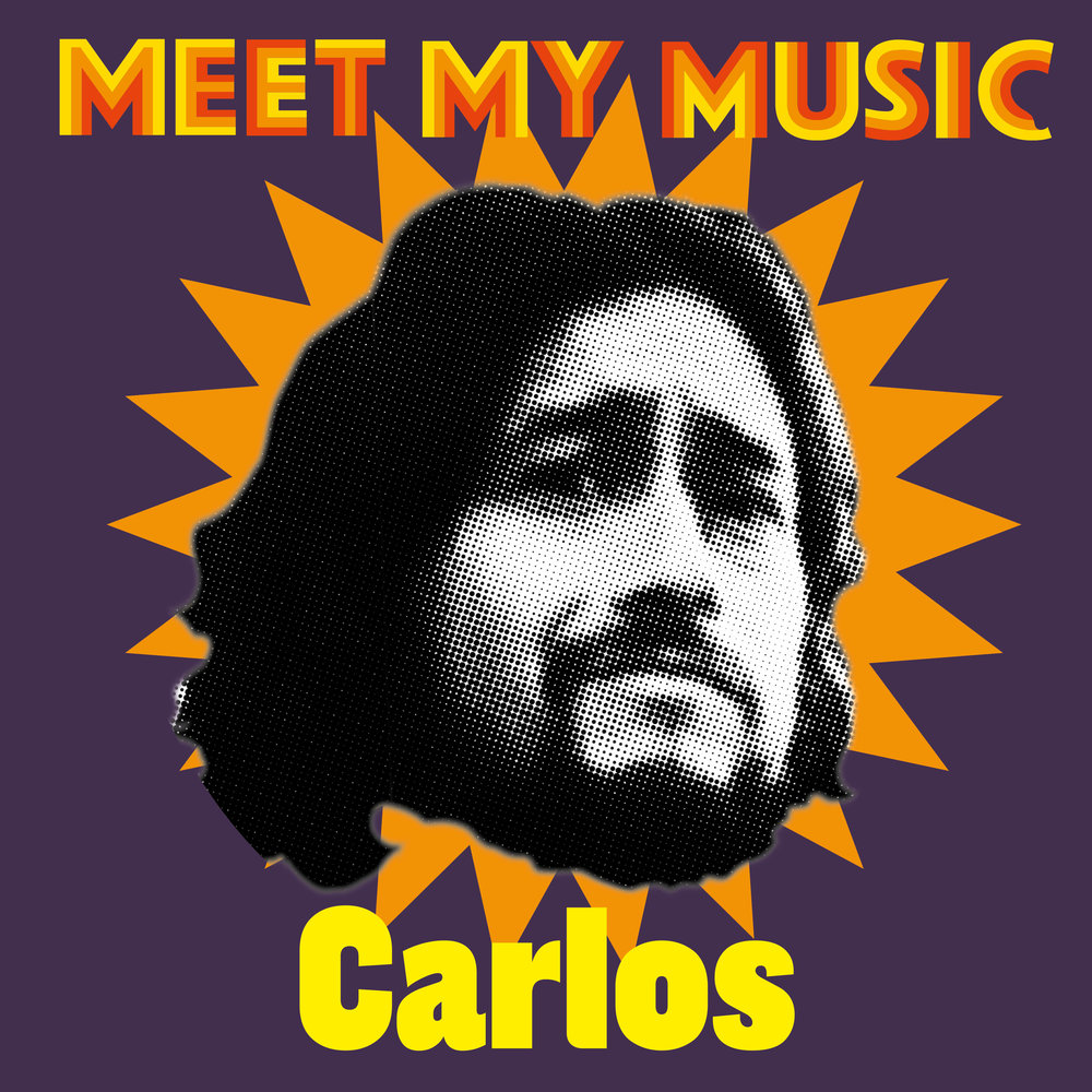 Meet my music Carlos.jpg