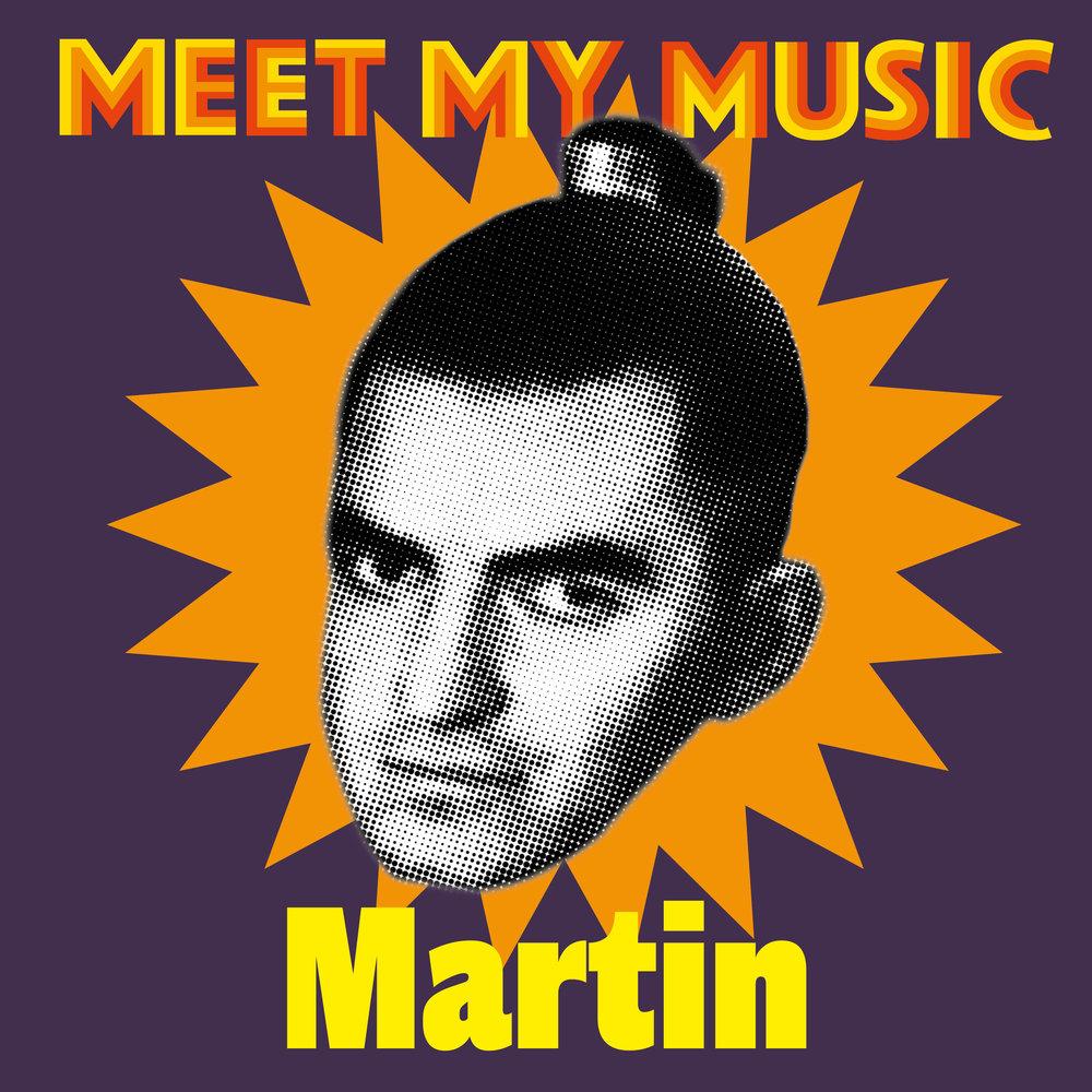 Meet my music Martin.jpg