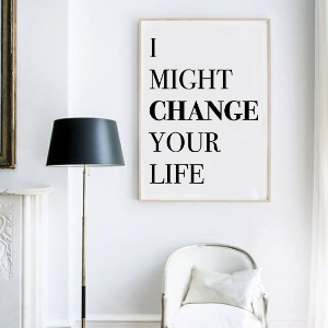 I MIGHT CHANGE YOUR LIFE POSTER