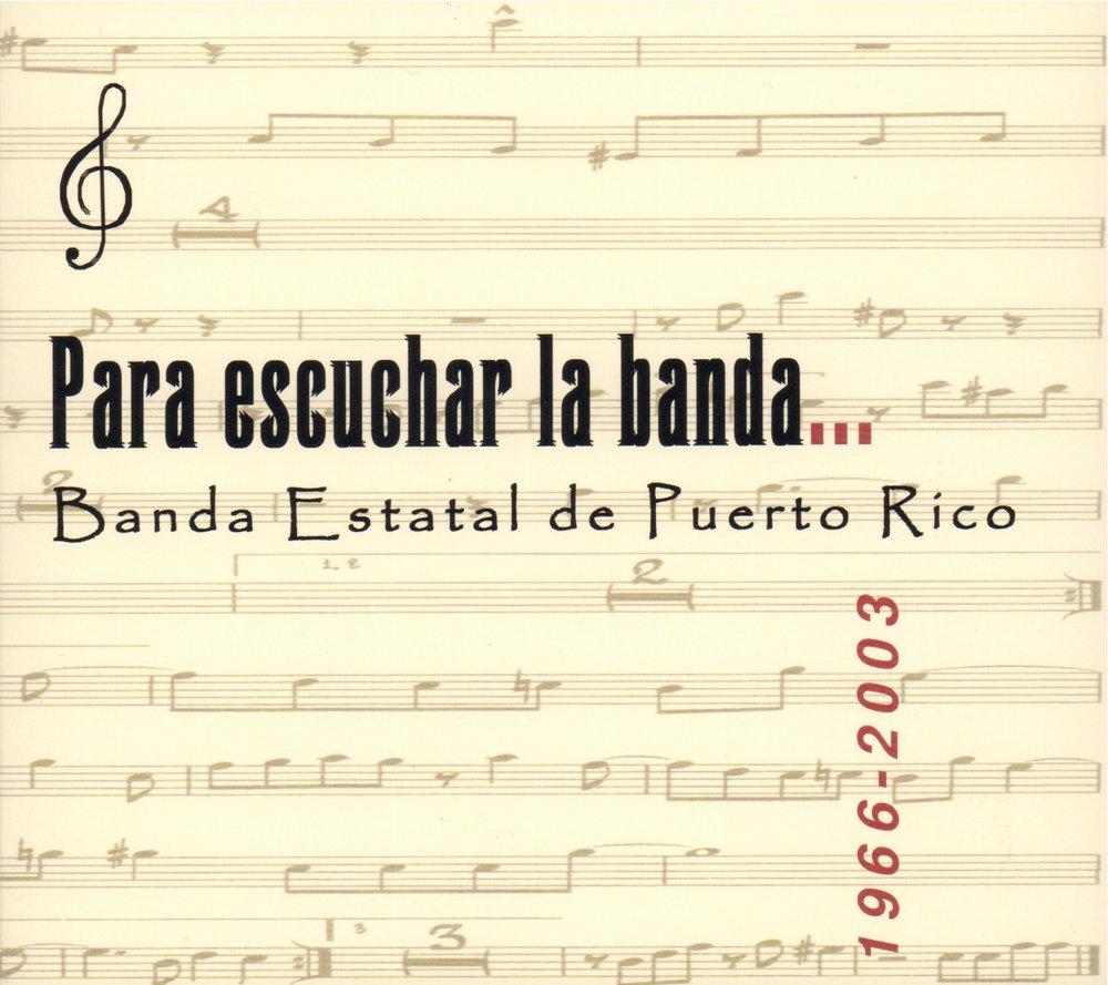 Para escuchar la banda...Banda Estatal de Puerto Rico (1966-2003)