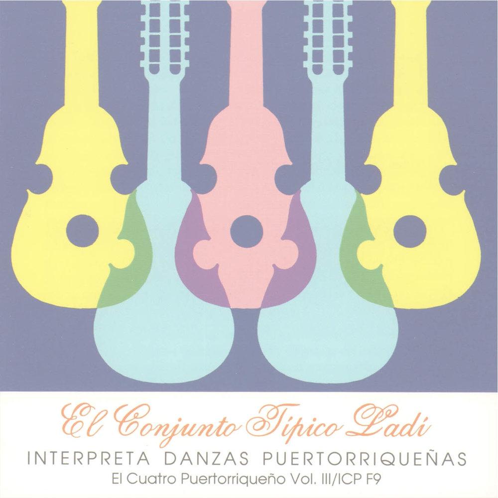 El Cuatro Puertorriqueño Vol. 3: El Conjunto Típico Ladí interpreta Danzas Puertorriqueñas