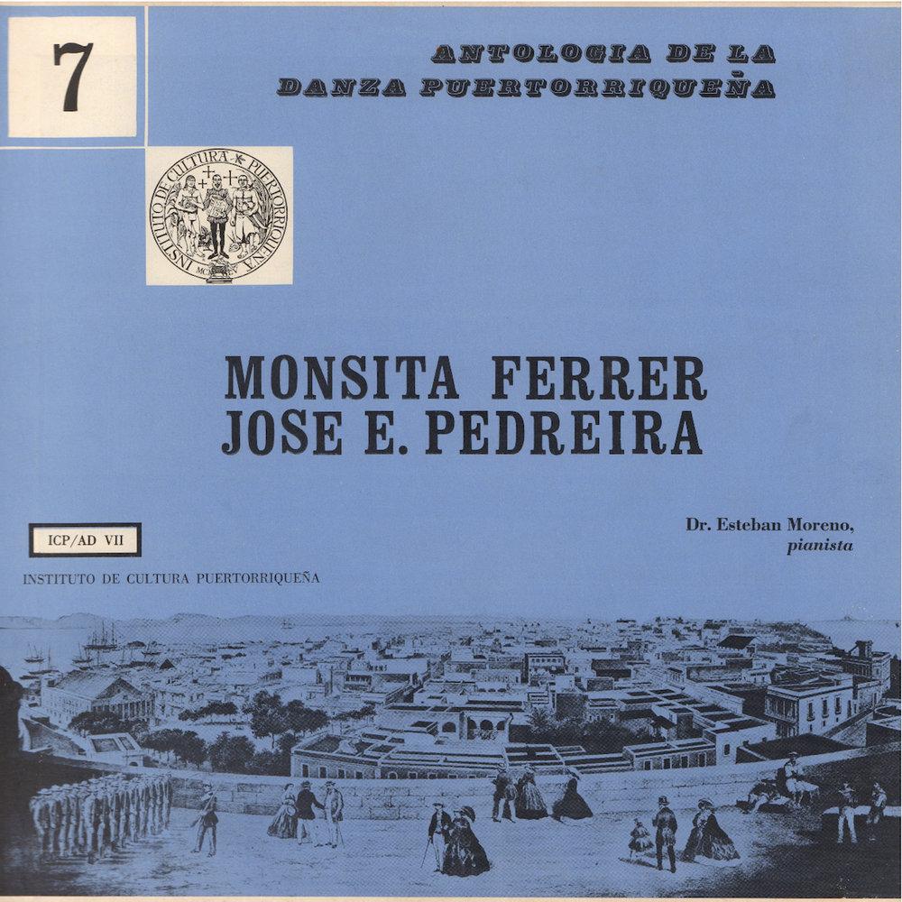 Monsita Ferrer, Sonatina puertorriqueña para canto y esperanza - Amaury VerayRICP, núm. 17, oct.-dic. 1962, 10-12( páginas 121 - 125 )ICP/AD-7: Danzas de Monsita Ferrer y José E. Pedreira, interpreta al piano Dr. Esteban Moreno.